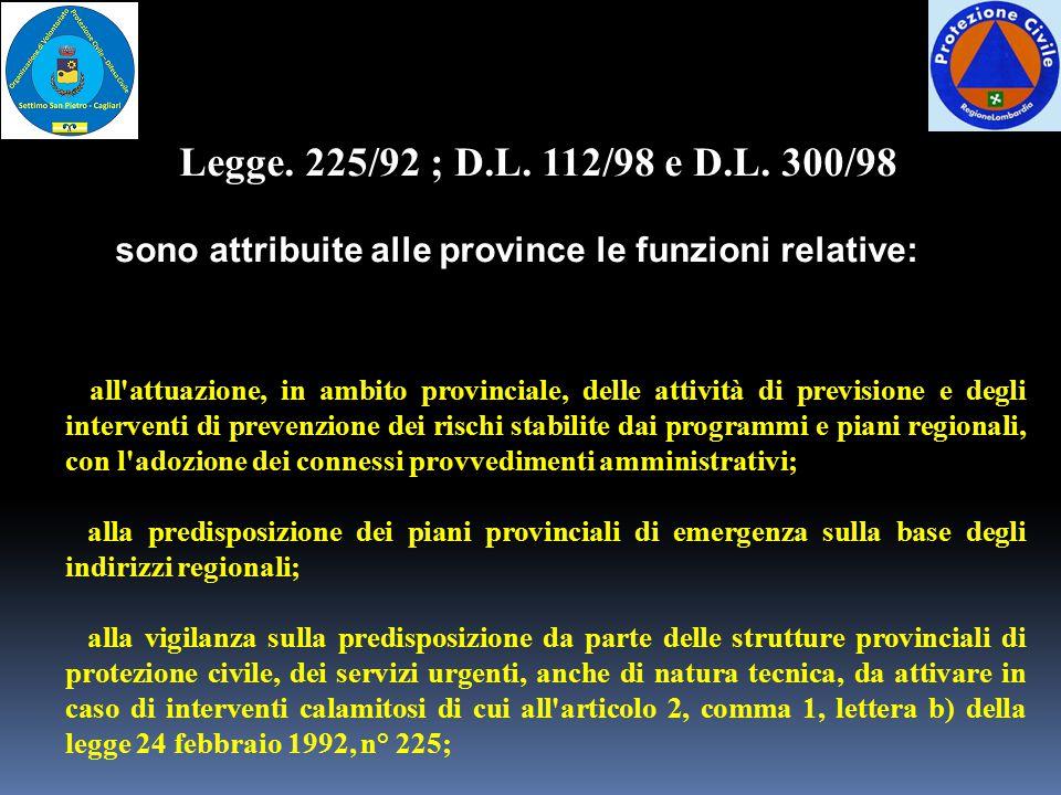 sono attribuite alle province le funzioni relative: all'attuazione, in ambito provinciale, delle attività di previsione e degli interventi di prevenzi