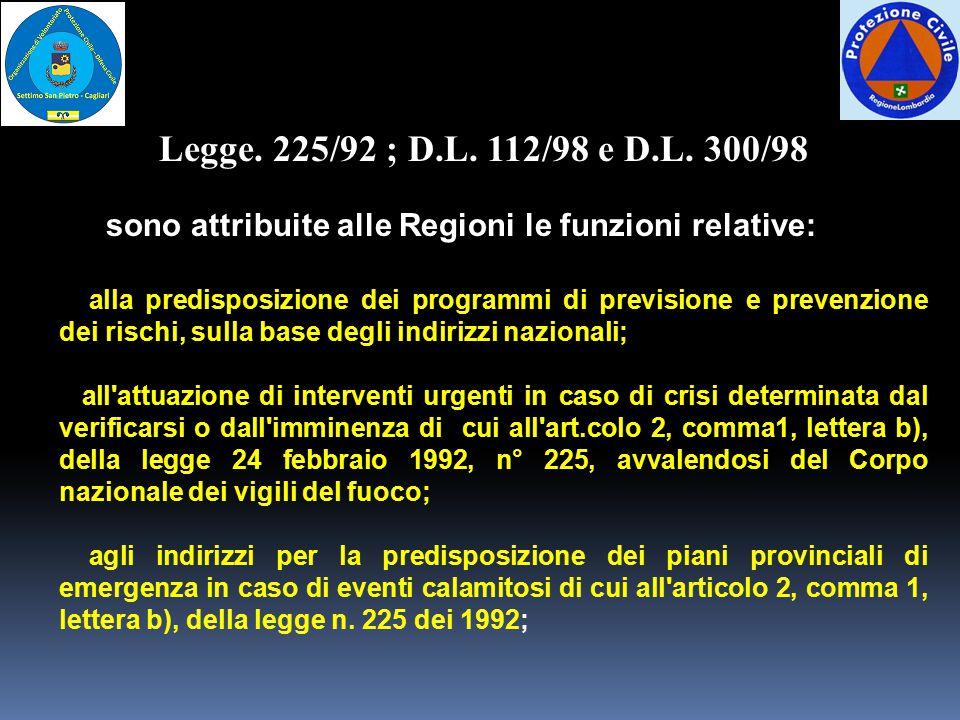 sono attribuite alle Regioni le funzioni relative: alla predisposizione dei programmi di previsione e prevenzione dei rischi, sulla base degli indiriz