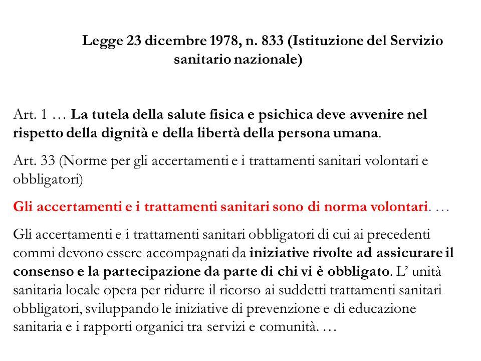 Legge 23 dicembre 1978, n. 833 (Istituzione del Servizio sanitario nazionale) Art. 1 … La tutela della salute fisica e psichica deve avvenire nel risp