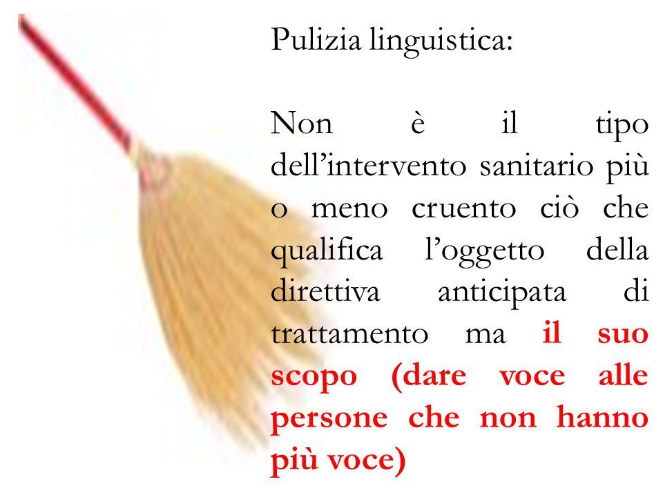 Pulizia linguistica: Non è il tipo dell'intervento sanitario più o meno cruento ciò che qualifica l'oggetto della direttiva anticipata di trattamento