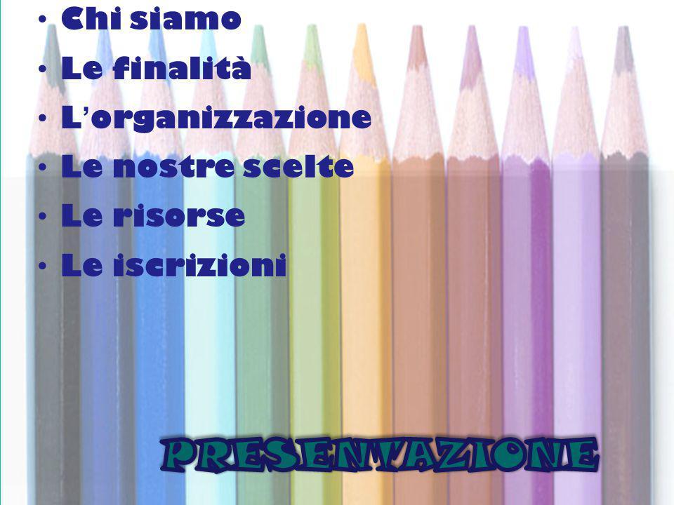 è§gh + Chi siamo Le finalità L'organizzazione Le nostre scelte Le risorse Le iscrizioni