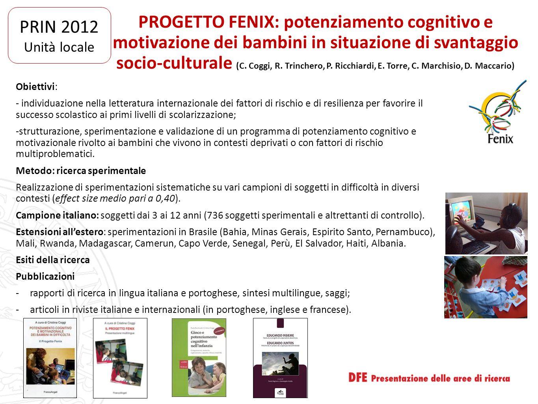 PROGETTO FENIX: potenziamento cognitivo e motivazione dei bambini in situazione di svantaggio socio-culturale (C. Coggi, R. Trinchero, P. Ricchiardi,