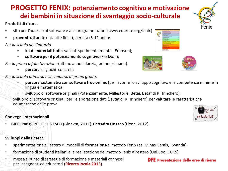 PROGETTO FENIX: potenziamento cognitivo e motivazione dei bambini in situazione di svantaggio socio-culturale Prodotti di ricerca sito per l'accesso a