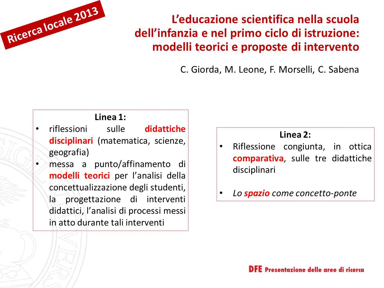 L'educazione scientifica nella scuola dell'infanzia e nel primo ciclo di istruzione: modelli teorici e proposte di intervento C. Giorda, M. Leone, F.