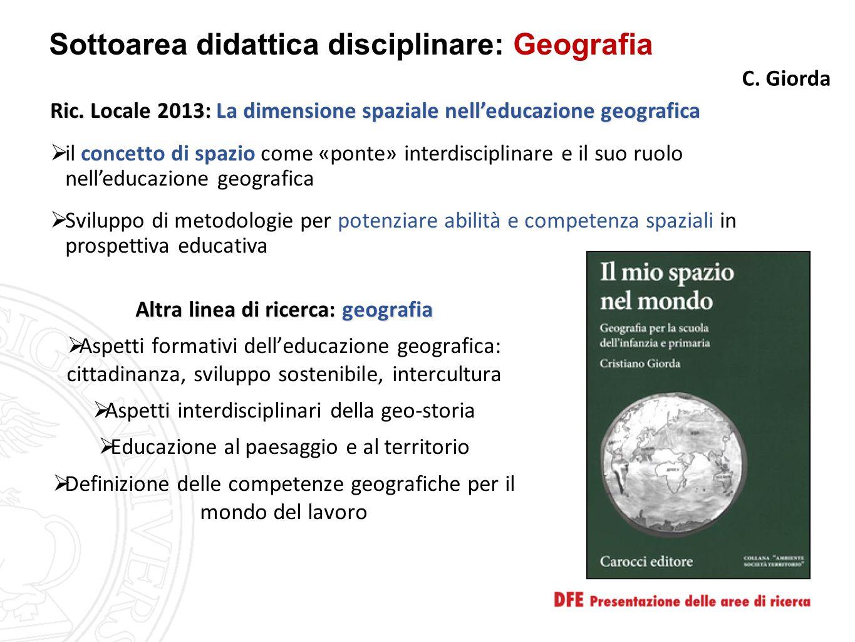 Sottoarea didattica disciplinare: Geografia Ric. Locale 2013: La dimensione spaziale nell'educazione geografica  il concetto di spazio come «ponte» i