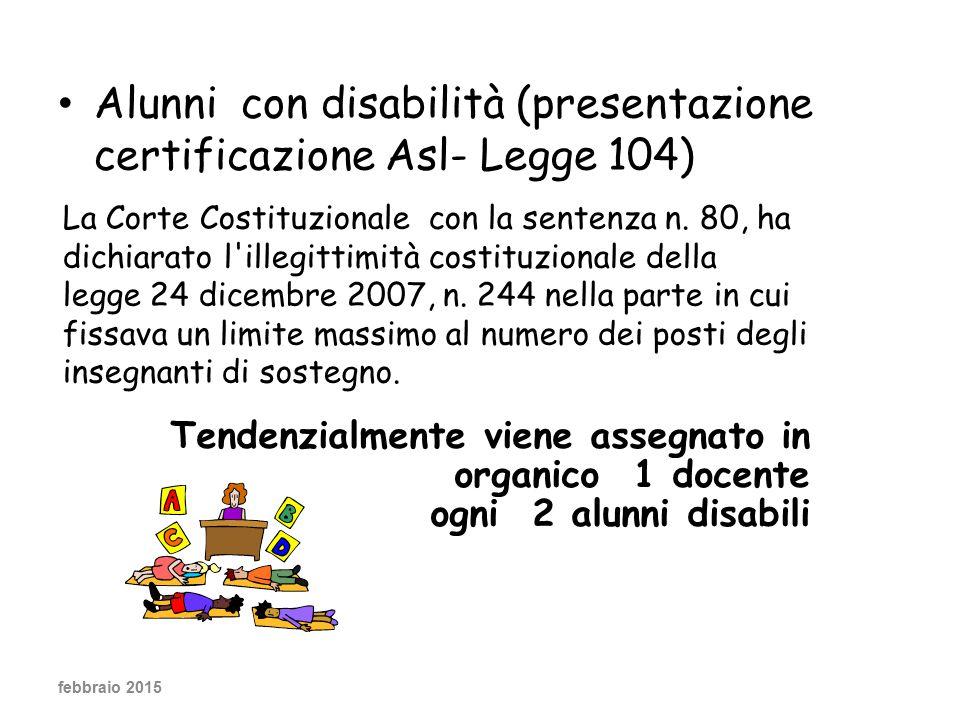 Alunni con disabilità (presentazione certificazione Asl- Legge 104) febbraio 2015 La Corte Costituzionale con la sentenza n.