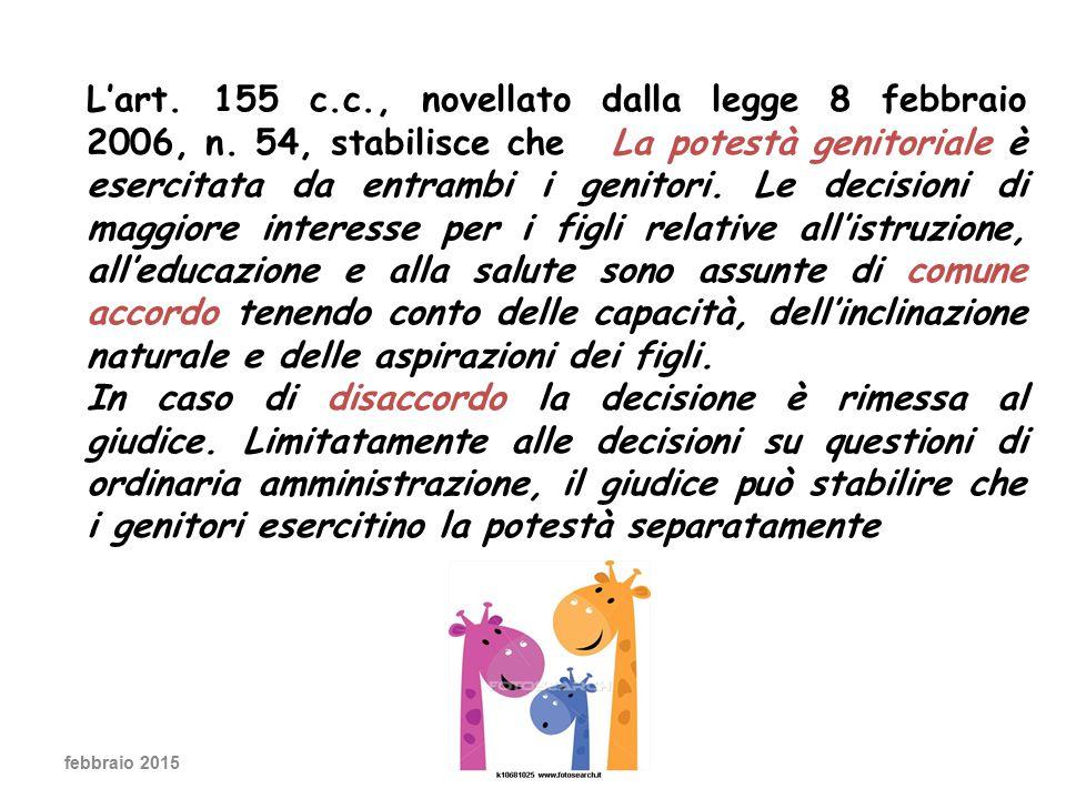 L'art.155 c.c., novellato dalla legge 8 febbraio 2006, n.
