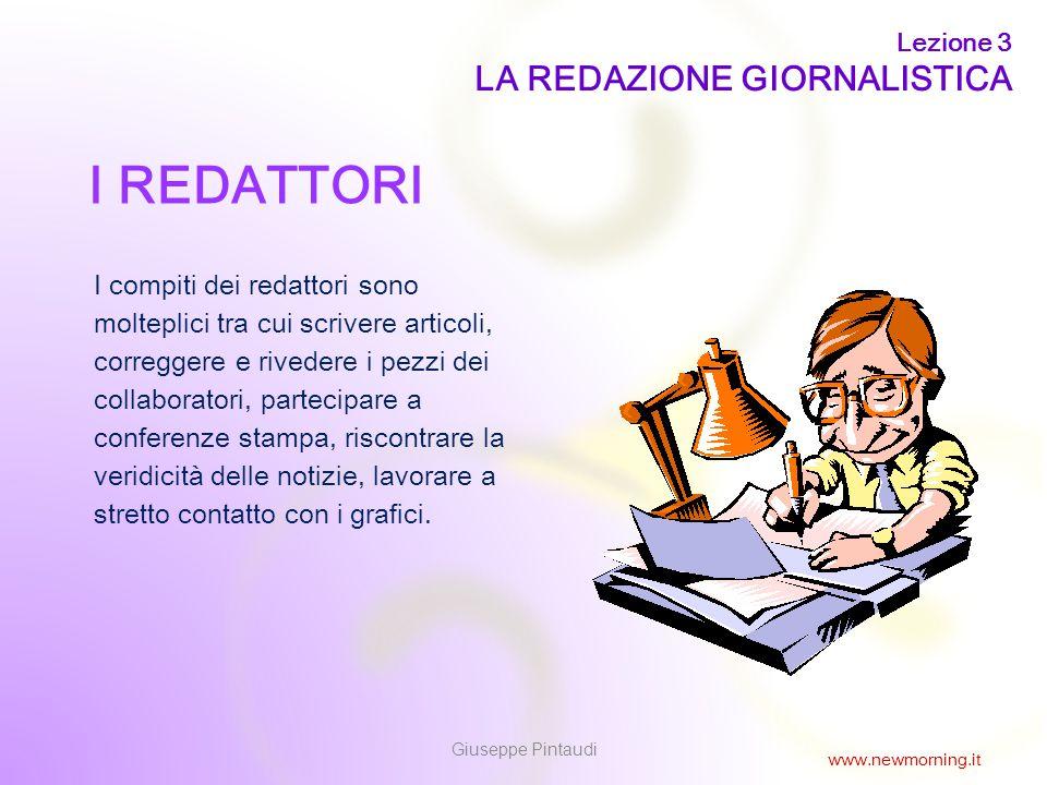 6 I REDATTORI I compiti dei redattori sono molteplici tra cui scrivere articoli, correggere e rivedere i pezzi dei collaboratori, partecipare a confer