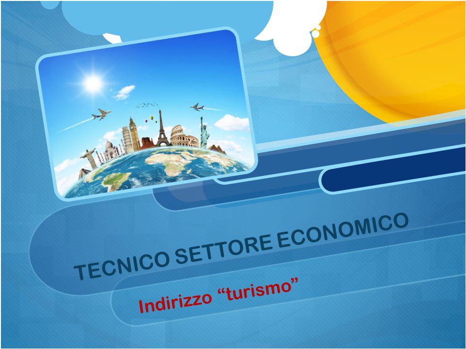 """TECNICO SETTORE ECONOMICO Indirizzo """"turismo"""""""