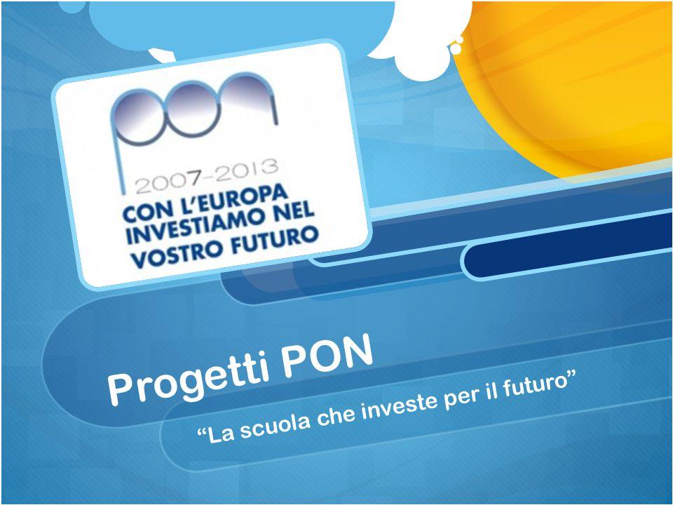 """Progetti PON """"La scuola che investe per il futuro"""""""