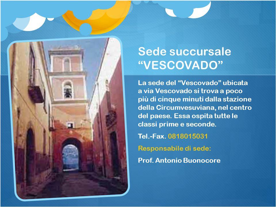 """Sede succursale """"VESCOVADO"""" La sede del """"Vescovado"""" ubicata a via Vescovado si trova a poco più di cinque minuti dalla stazione della Circumvesuviana,"""