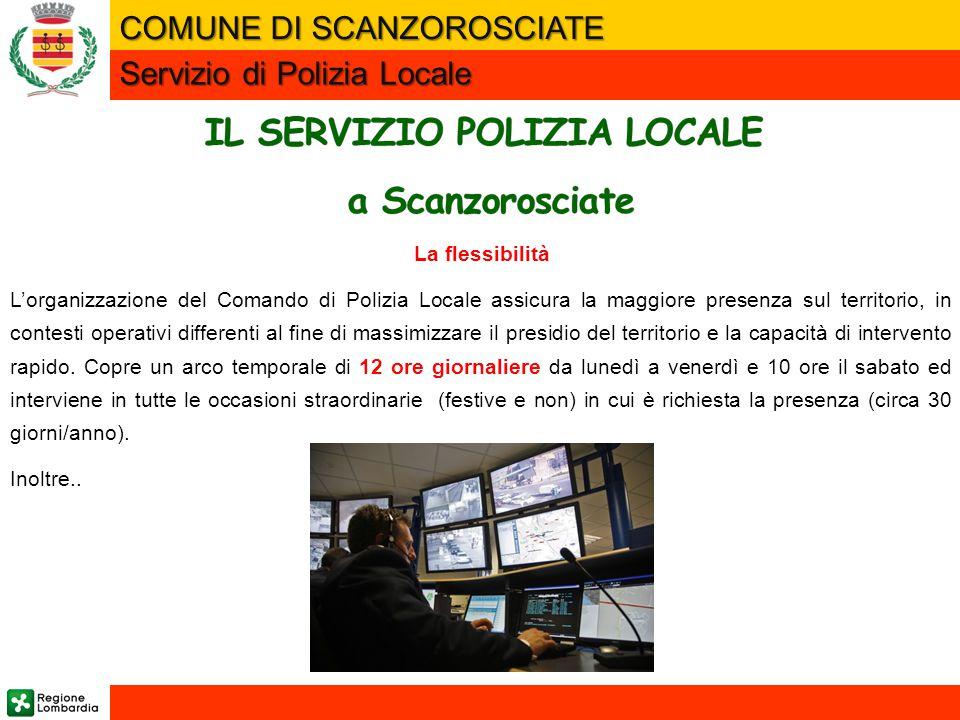 La flessibilità L'organizzazione del Comando di Polizia Locale assicura la maggiore presenza sul territorio, in contesti operativi differenti al fine