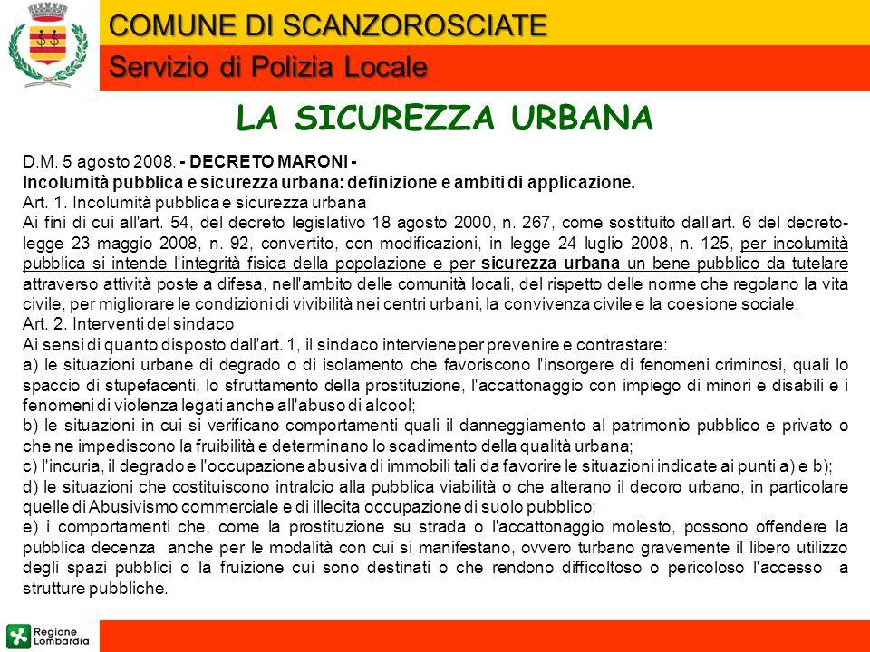 LA SICUREZZA URBANA D.M. 5 agosto 2008. - DECRETO MARONI - Incolumità pubblica e sicurezza urbana: definizione e ambiti di applicazione. Art. 1. Incol