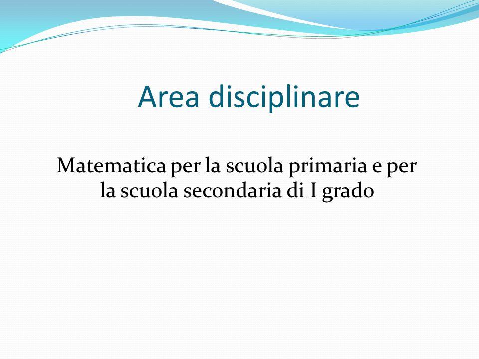 Area disciplinare Matematica per la scuola primaria e per la scuola secondaria di I grado