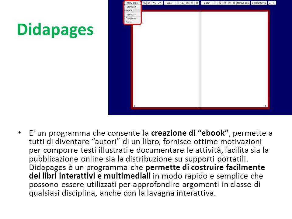 """Didapages E' un programma che consente la creazione di """"ebook"""", permette a tutti di diventare """"autori"""" di un libro, fornisce ottime motivazioni per co"""