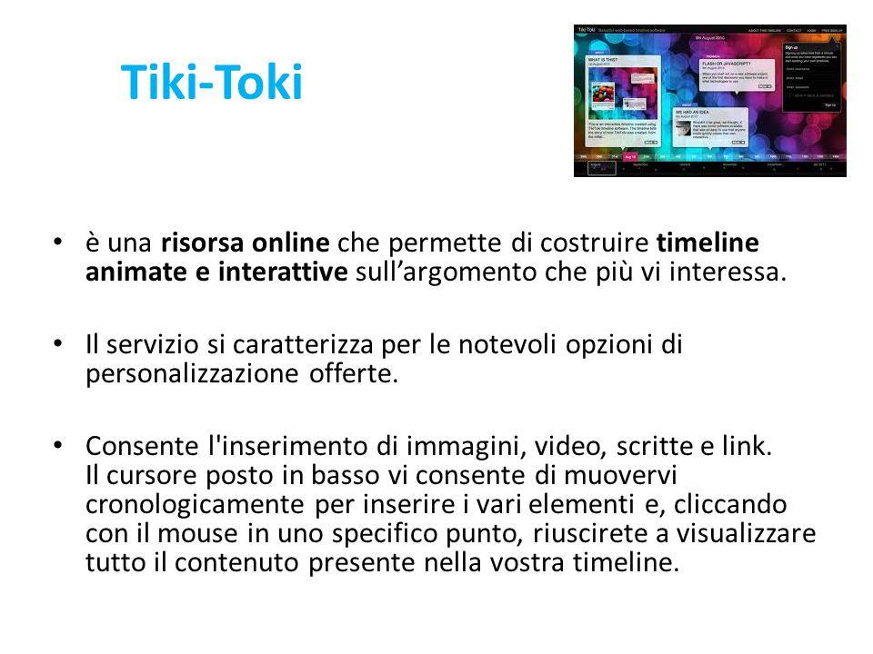 Tiki-Toki è una risorsa online che permette di costruire timeline animate e interattive sull'argomento che più vi interessa. Il servizio si caratteriz