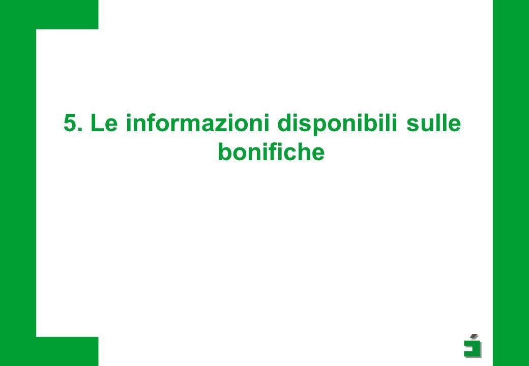 5. Le informazioni disponibili sulle bonifiche