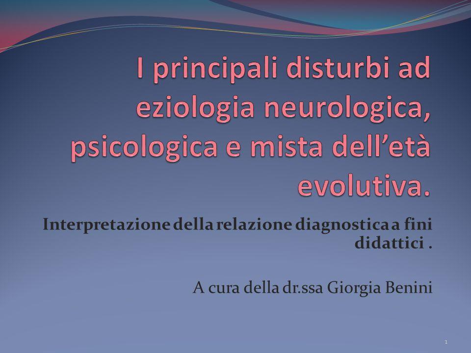 Interpretazione della relazione diagnostica a fini didattici. A cura della dr.ssa Giorgia Benini 1