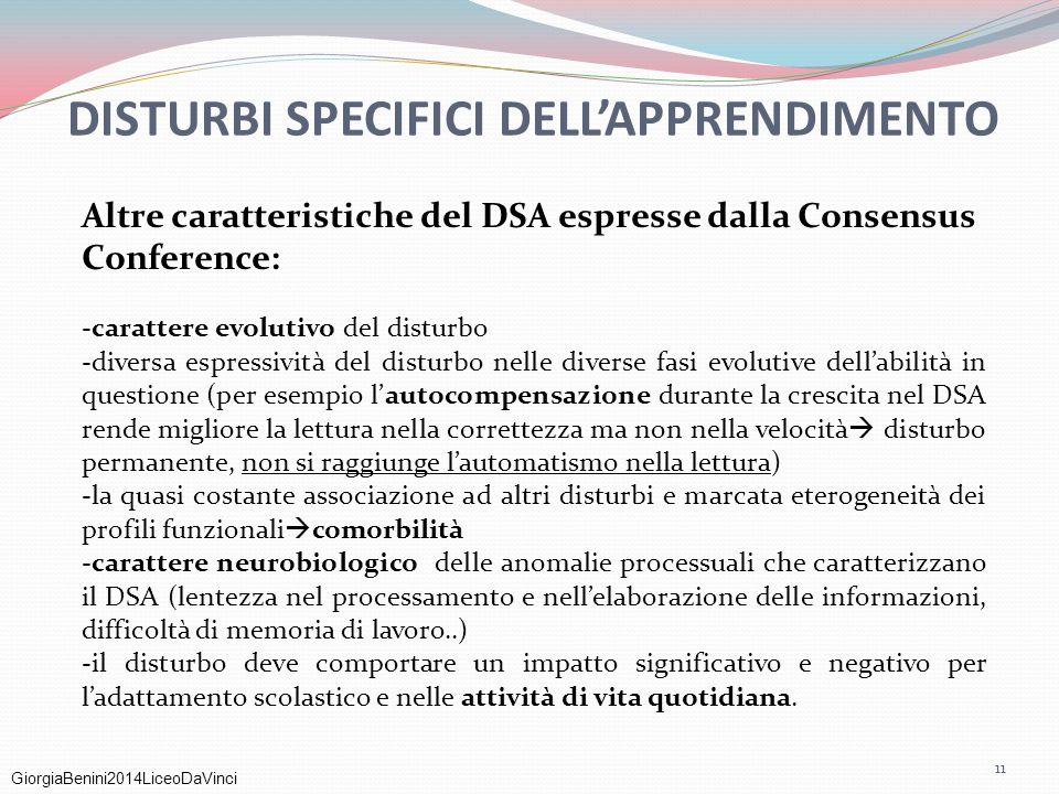 GiorgiaBenini2014LiceoDaVinci DISTURBI SPECIFICI DELL'APPRENDIMENTO Altre caratteristiche del DSA espresse dalla Consensus Conference: -carattere evol