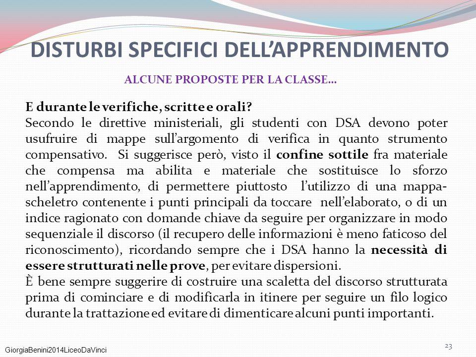 GiorgiaBenini2014LiceoDaVinci E durante le verifiche, scritte e orali? Secondo le direttive ministeriali, gli studenti con DSA devono poter usufruire
