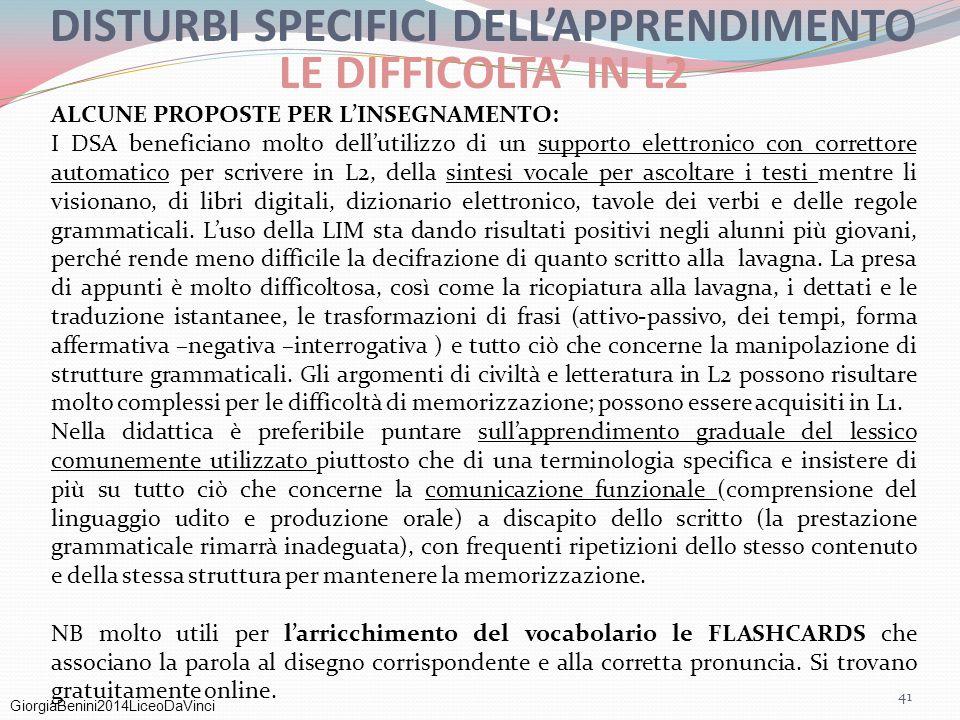 GiorgiaBenini2014LiceoDaVinci 41 DISTURBI SPECIFICI DELL'APPRENDIMENTO LE DIFFICOLTA' IN L2 ALCUNE PROPOSTE PER L'INSEGNAMENTO: I DSA beneficiano molt