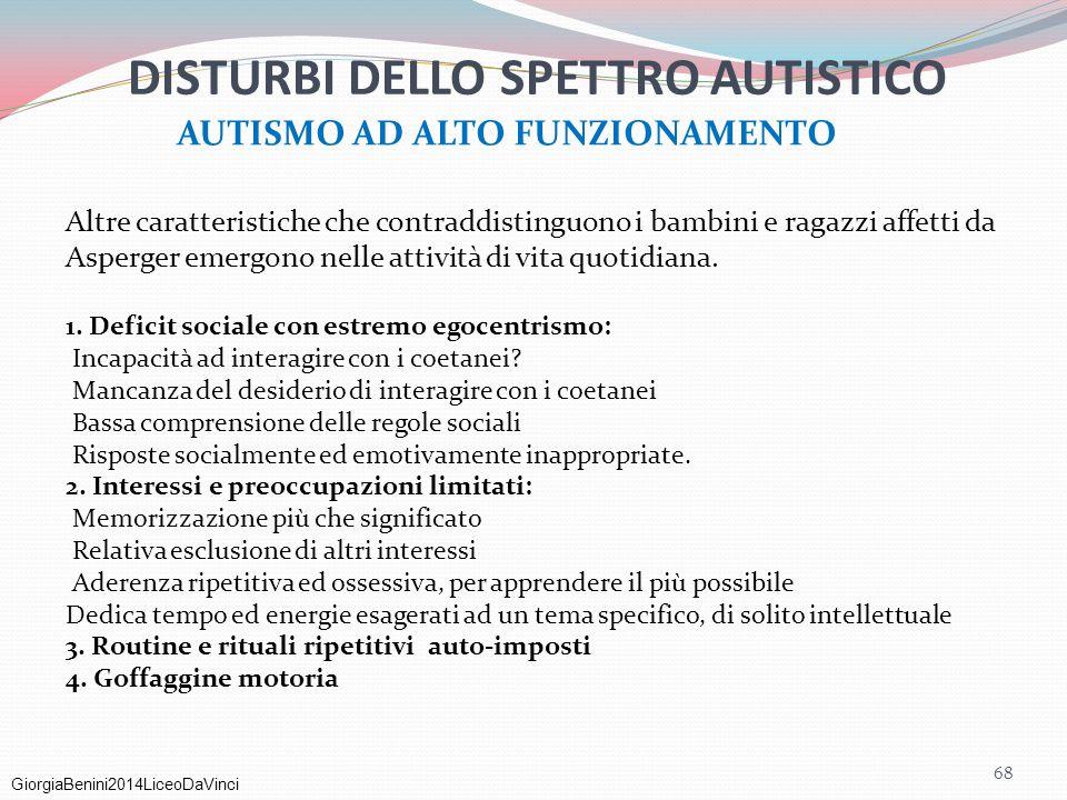 GiorgiaBenini2014LiceoDaVinci 68 Altre caratteristiche che contraddistinguono i bambini e ragazzi affetti da Asperger emergono nelle attività di vita