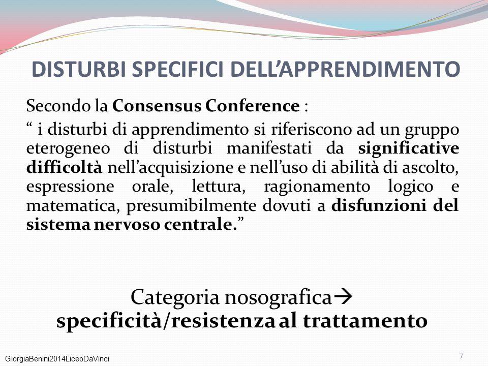"""DISTURBI SPECIFICI DELL'APPRENDIMENTO Secondo la Consensus Conference : """" i disturbi di apprendimento si riferiscono ad un gruppo eterogeneo di distur"""
