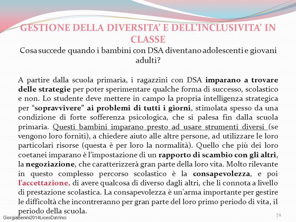 GiorgiaBenini2014LiceoDaVinci GESTIONE DELLA DIVERSITA' E DELL'INCLUSIVITA' IN CLASSE Cosa succede quando i bambini con DSA diventano adolescenti e gi