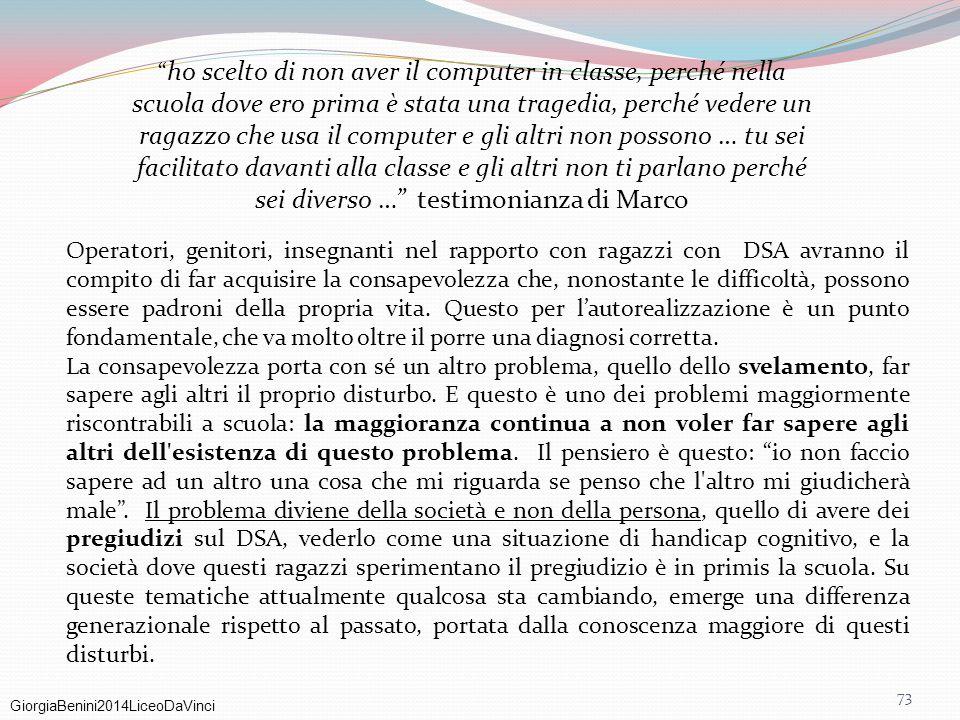 GiorgiaBenini2014LiceoDaVinci 73 Operatori, genitori, insegnanti nel rapporto con ragazzi con DSA avranno il compito di far acquisire la consapevolezz