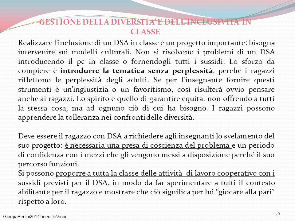 GiorgiaBenini2014LiceoDaVinci 76 Realizzare l'inclusione di un DSA in classe è un progetto importante: bisogna intervenire sui modelli culturali. Non