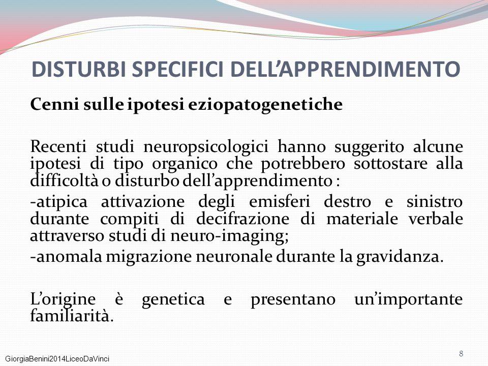 GiorgiaBenini2014LiceoDaVinci Cenni sulle ipotesi eziopatogenetiche Recenti studi neuropsicologici hanno suggerito alcune ipotesi di tipo organico che