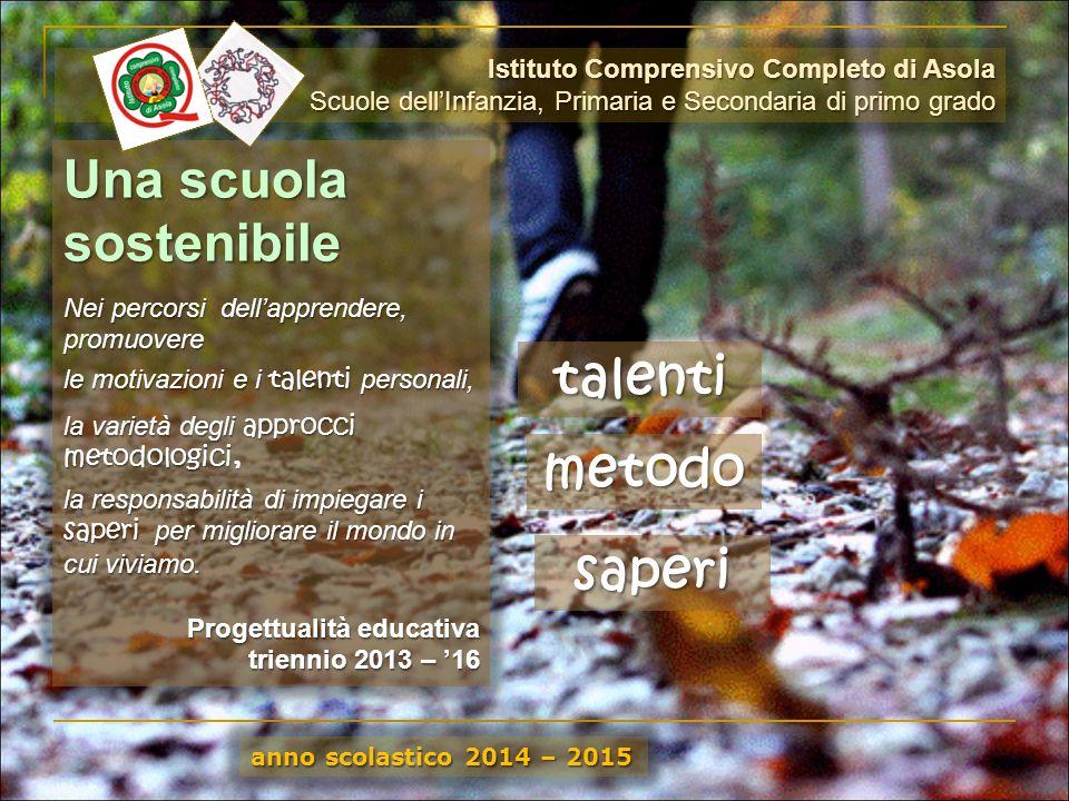 anno scolastico 2014 – 2015 Istituto Comprensivo Completo di Asola Scuole dell'Infanzia, Primaria e Secondaria di primo grado Una scuola sostenibile N