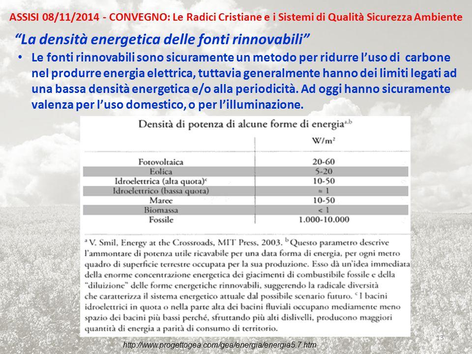 """""""La densità energetica delle fonti rinnovabili"""" Le fonti rinnovabili sono sicuramente un metodo per ridurre l'uso di carbone nel produrre energia elet"""
