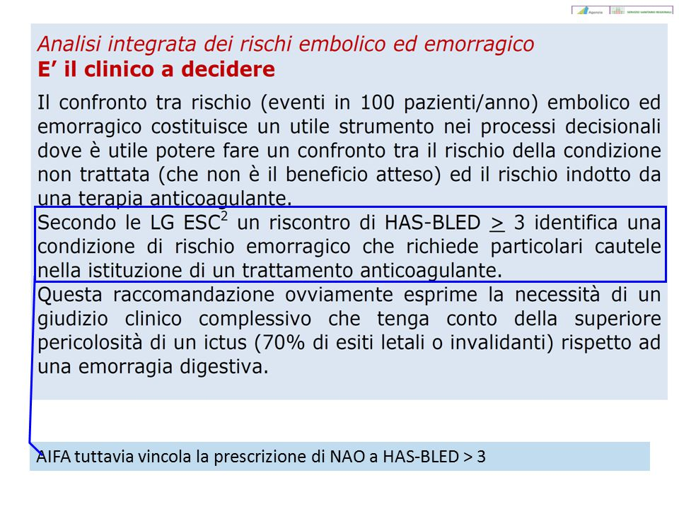AIFA tuttavia vincola la prescrizione di NAO a HAS-BLED > 3