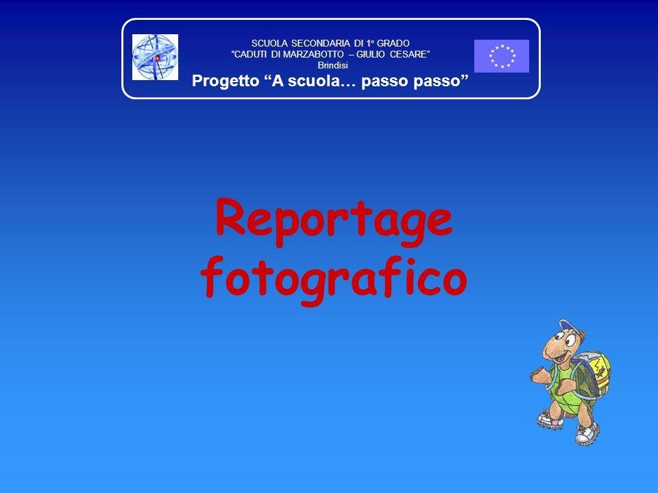 """Reportage fotografico SCUOLA SECONDARIA DI 1° GRADO """"CADUTI DI MARZABOTTO – GIULIO CESARE"""" Brindisi Progetto """"A scuola… passo passo"""""""