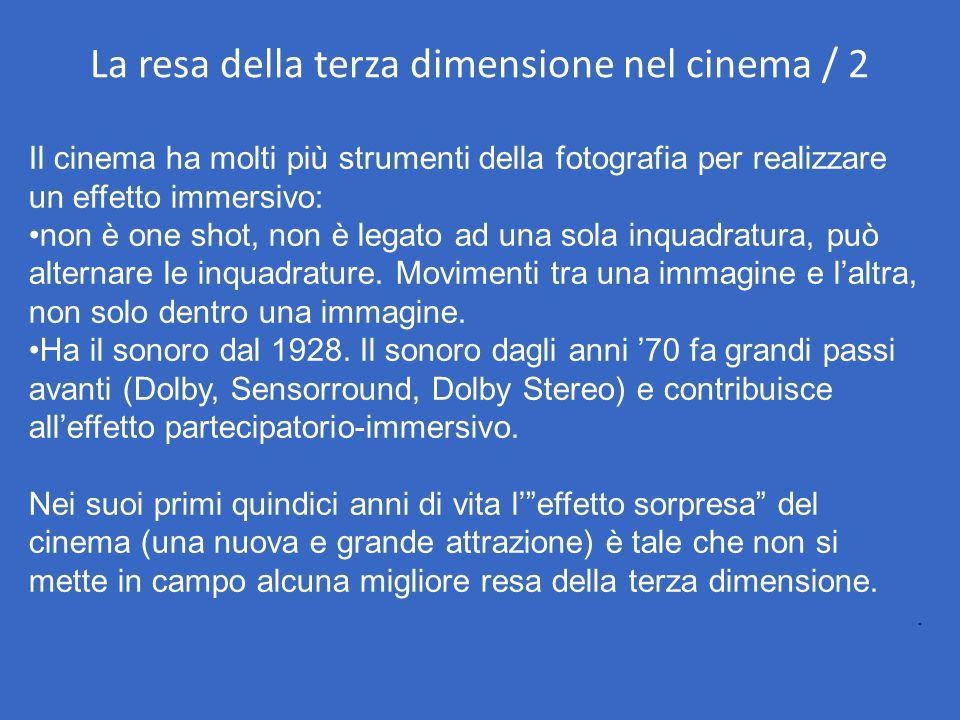 La resa della terza dimensione nel cinema / 2 Il cinema ha molti più strumenti della fotografia per realizzare un effetto immersivo: non è one shot, n