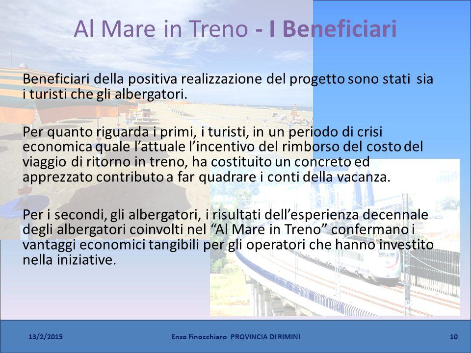 Al Mare in Treno - I Beneficiari Beneficiari della positiva realizzazione del progetto sono stati sia i turisti che gli albergatori. Per quanto riguar
