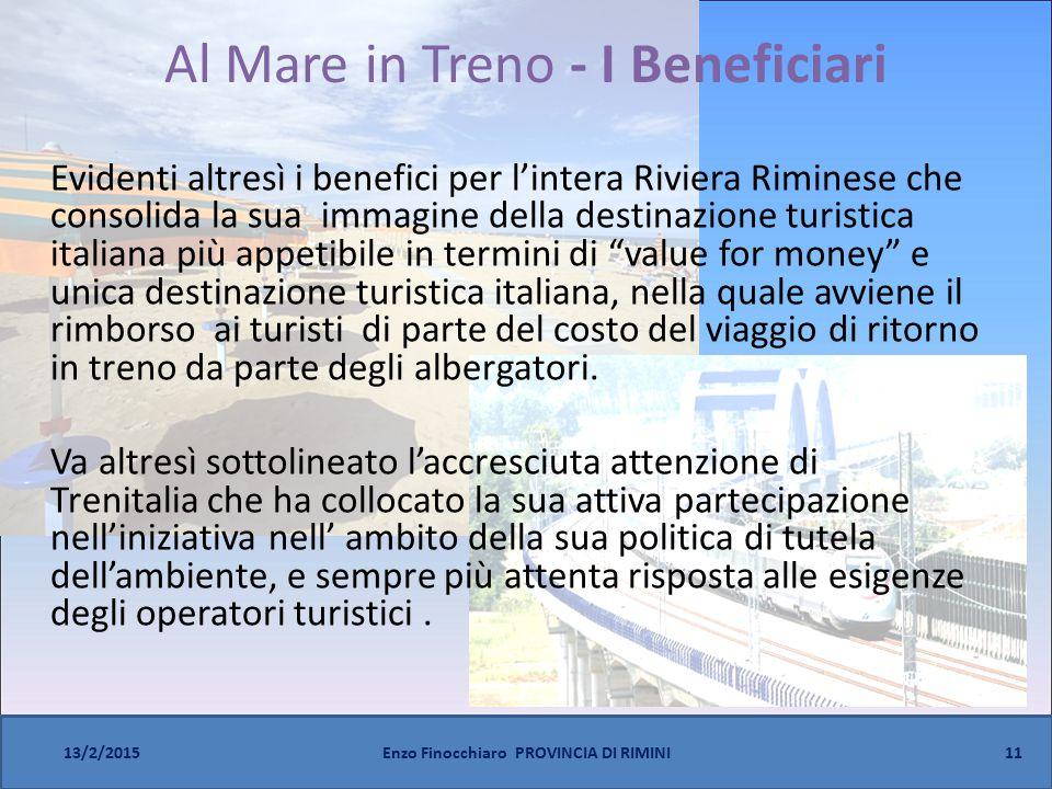Al Mare in Treno - I Beneficiari Evidenti altresì i benefici per l'intera Riviera Riminese che consolida la sua immagine della destinazione turistica