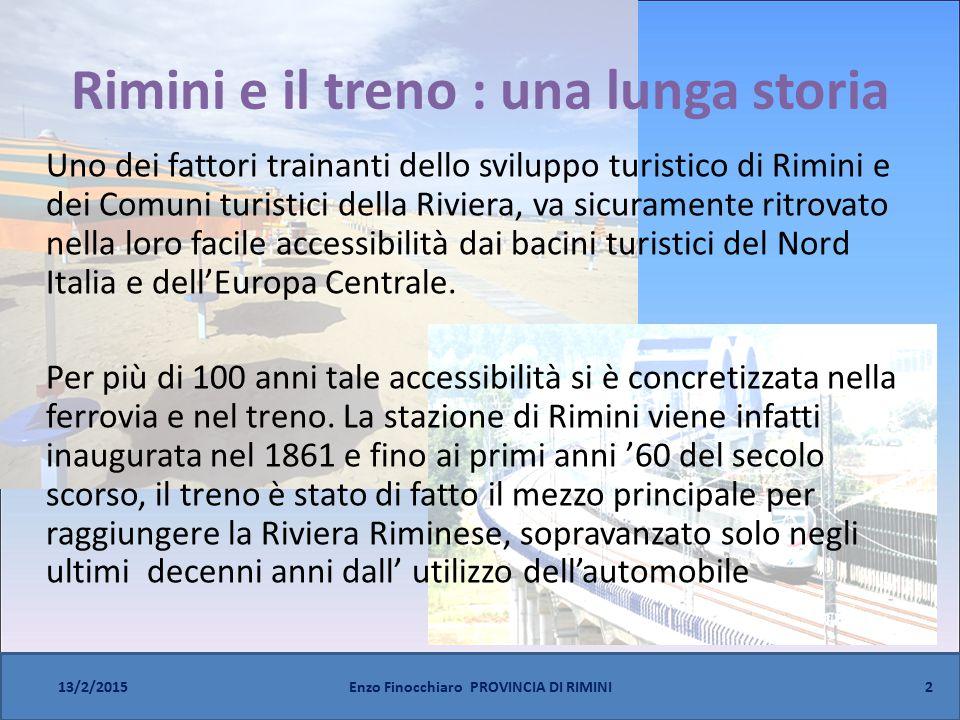 Rimini e il treno : una lunga storia Uno dei fattori trainanti dello sviluppo turistico di Rimini e dei Comuni turistici della Riviera, va sicuramente ritrovato nella loro facile accessibilità dai bacini turistici del Nord Italia e dell'Europa Centrale.