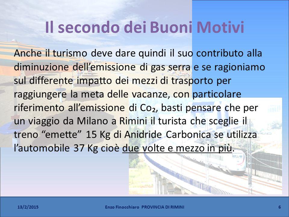 Il secondo dei Buoni Motivi Anche il turismo deve dare quindi il suo contributo alla diminuzione dell'emissione di gas serra e se ragioniamo sul diffe