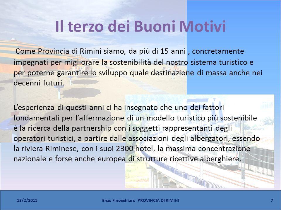 Il terzo dei Buoni Motivi Come Provincia di Rimini siamo, da più di 15 anni, concretamente impegnati per migliorare la sostenibilità del nostro sistema turistico e per poterne garantire lo sviluppo quale destinazione di massa anche nei decenni futuri.