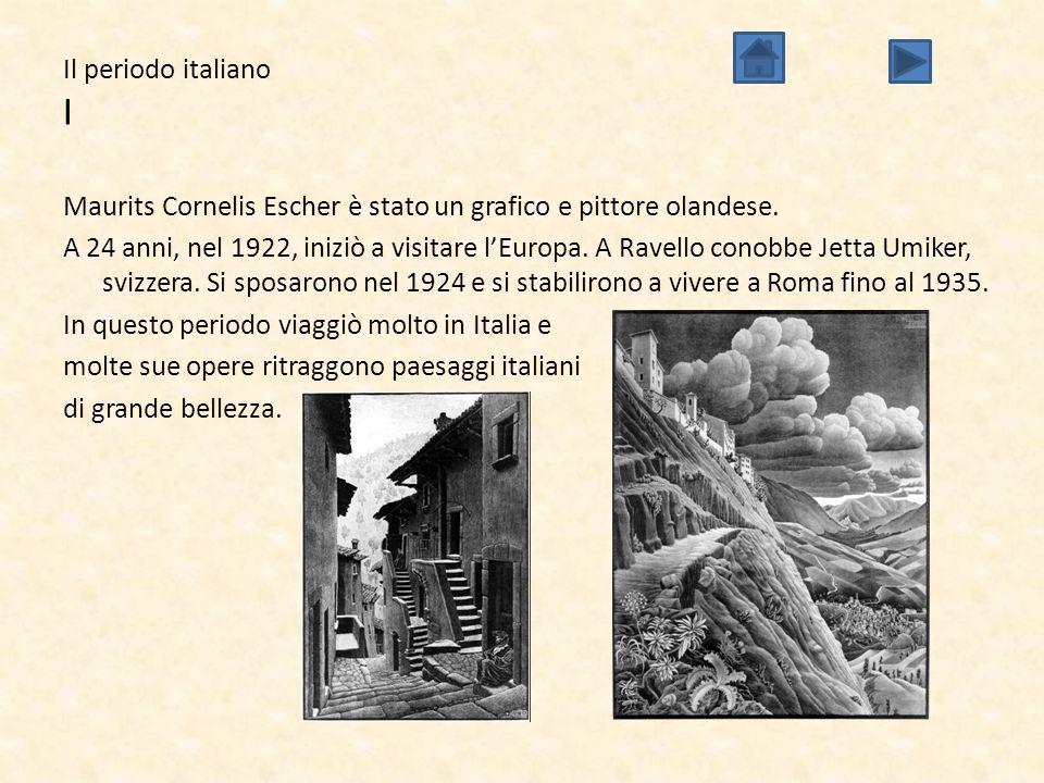 Il periodo italiano I Maurits Cornelis Escher è stato un grafico e pittore olandese. A 24 anni, nel 1922, iniziò a visitare l'Europa. A Ravello conobb