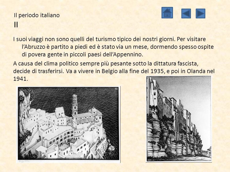 Il periodo italiano III Il paesaggio nordeuropeo non è quello italiano: Escher smette di dipingere ciò che si trova fuori da lui e inizia a rappresentare quello che si trova dentro di lui.