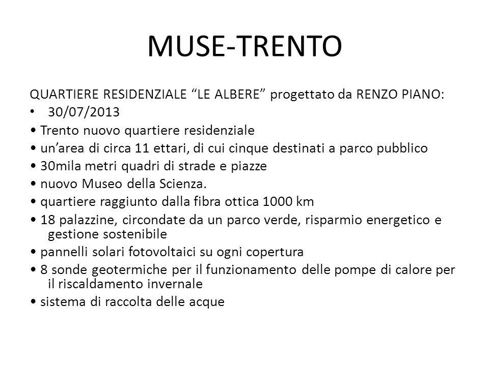 """MUSE-TRENTO QUARTIERE RESIDENZIALE """"LE ALBERE"""" progettato da RENZO PIANO: 30/07/2013 Trento nuovo quartiere residenziale un'area di circa 11 ettari, d"""