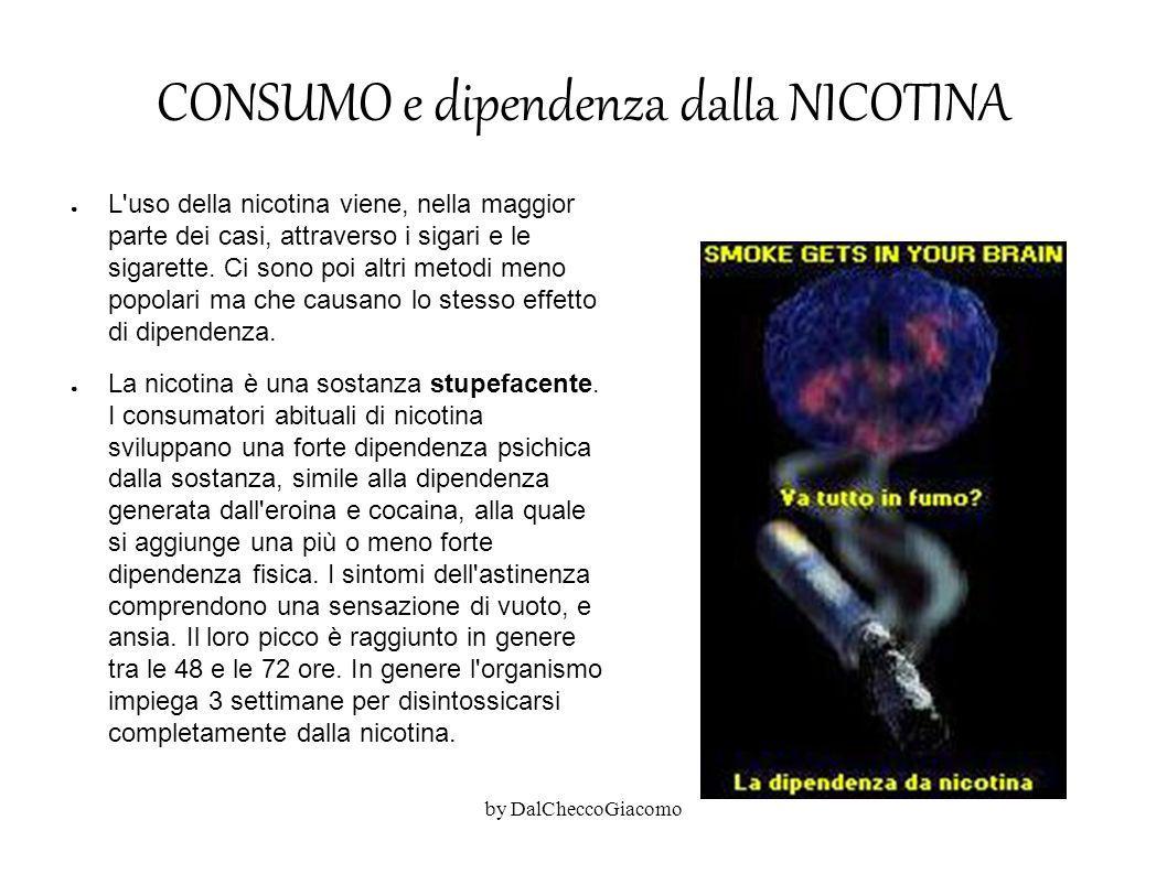 CONSUMO e dipendenza dalla NICOTINA ● L'uso della nicotina viene, nella maggior parte dei casi, attraverso i sigari e le sigarette. Ci sono poi altri