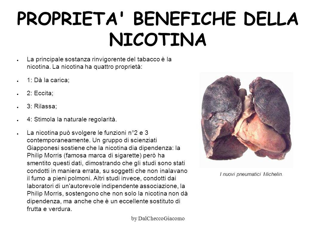 PROPRIETA' BENEFICHE DELLA NICOTINA ● La principale sostanza rinvigorente del tabacco è la nicotina. La nicotina ha quattro proprietà: ● 1: Dà la cari