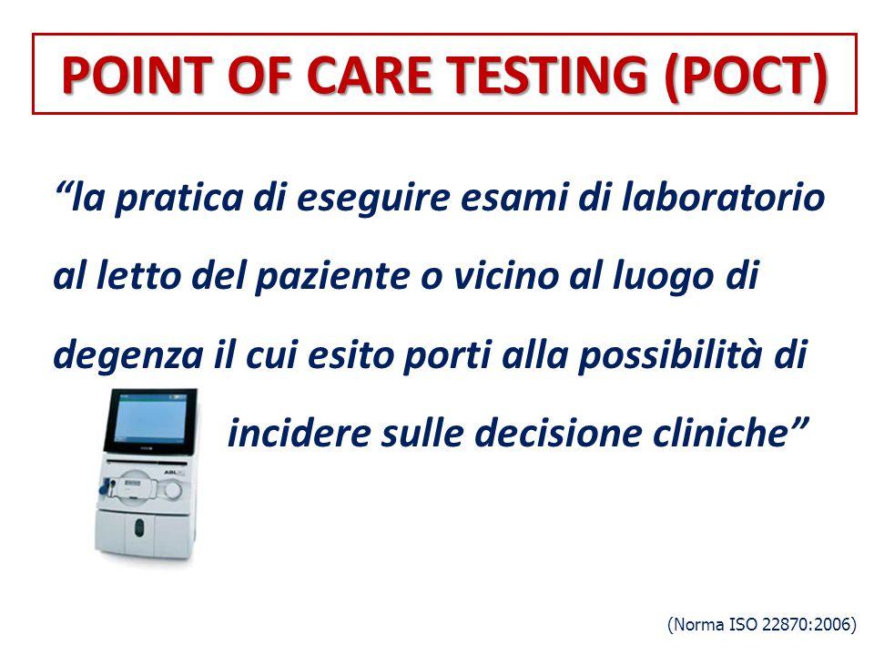 """""""la pratica di eseguire esami di laboratorio al letto del paziente o vicino al luogo di degenza il cui esito porti alla possibilità di incidere sulle"""