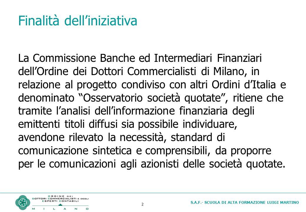 S.A.F.- SCUOLA DI ALTA FORMAZIONE LUIGI MARTINO 2 Finalità dell'iniziativa La Commissione Banche ed Intermediari Finanziari dell'Ordine dei Dottori Co