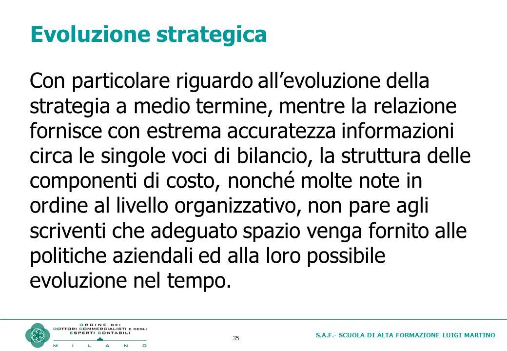 S.A.F.- SCUOLA DI ALTA FORMAZIONE LUIGI MARTINO 35 Evoluzione strategica Con particolare riguardo all'evoluzione della strategia a medio termine, ment