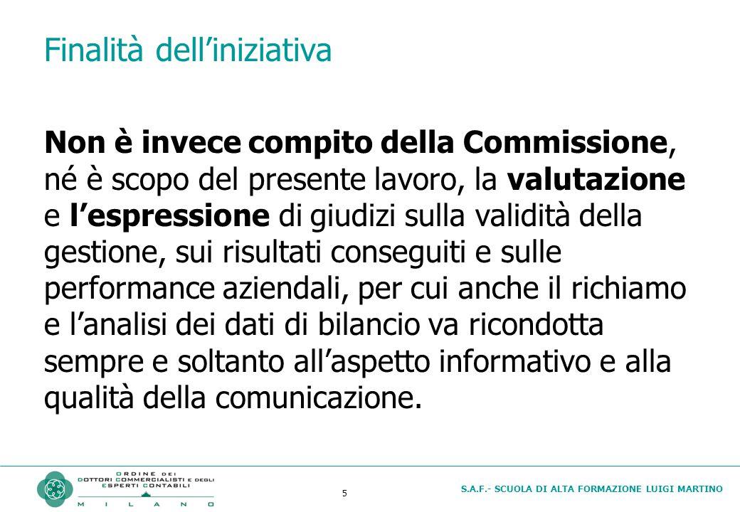 S.A.F.- SCUOLA DI ALTA FORMAZIONE LUIGI MARTINO 5 Finalità dell'iniziativa Non è invece compito della Commissione, né è scopo del presente lavoro, la
